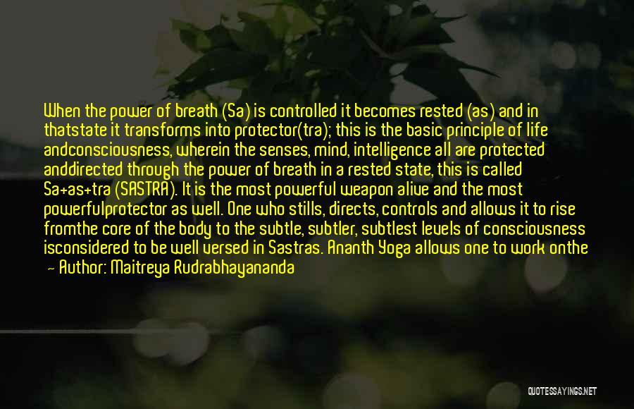 Core Power Yoga Quotes By Maitreya Rudrabhayananda