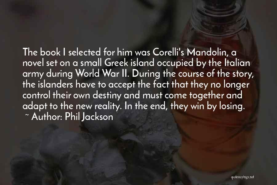 Corelli Mandolin Quotes By Phil Jackson