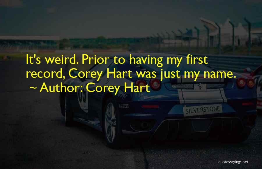 Corey Hart Quotes 1625630