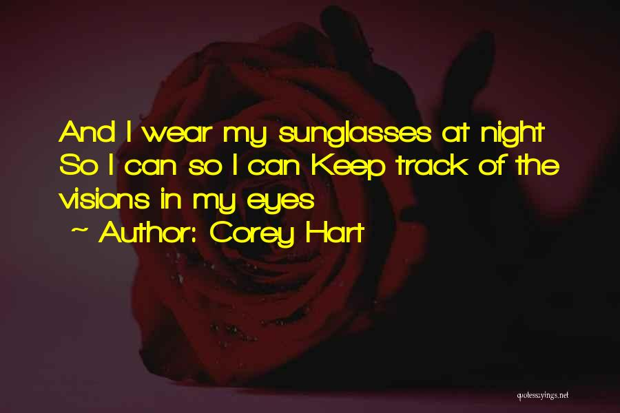 Corey Hart Quotes 645024