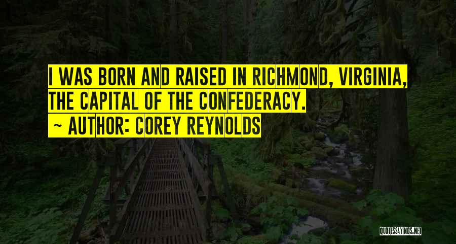 Corey Reynolds Quotes 636173