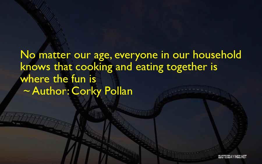 Corky Pollan Quotes 1111483
