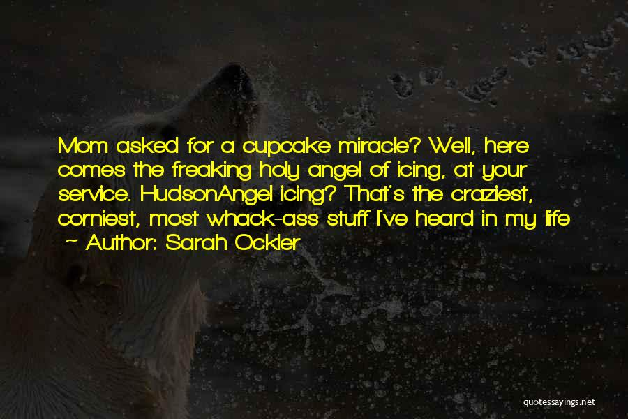Corniest Life Quotes By Sarah Ockler