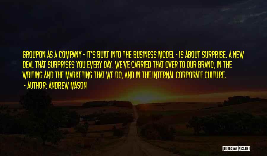 Corporate Culture Quotes By Andrew Mason