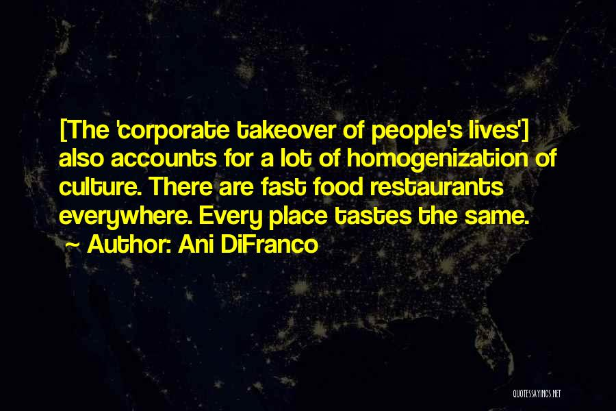 Corporate Culture Quotes By Ani DiFranco