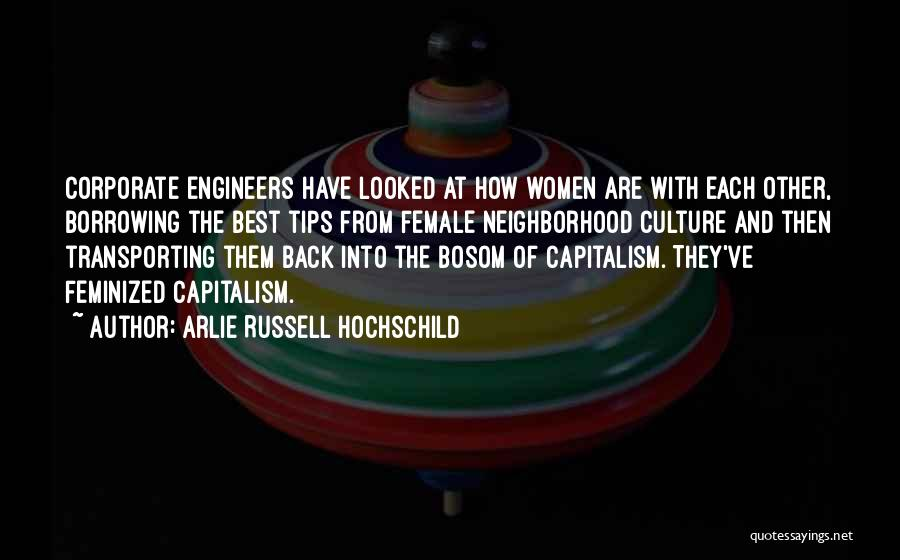 Corporate Culture Quotes By Arlie Russell Hochschild