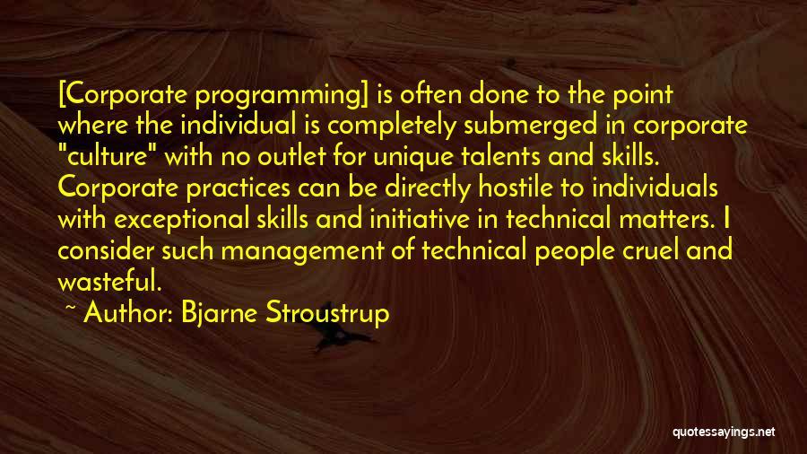 Corporate Culture Quotes By Bjarne Stroustrup