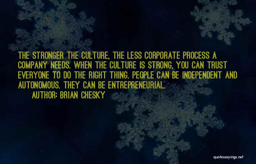 Corporate Culture Quotes By Brian Chesky