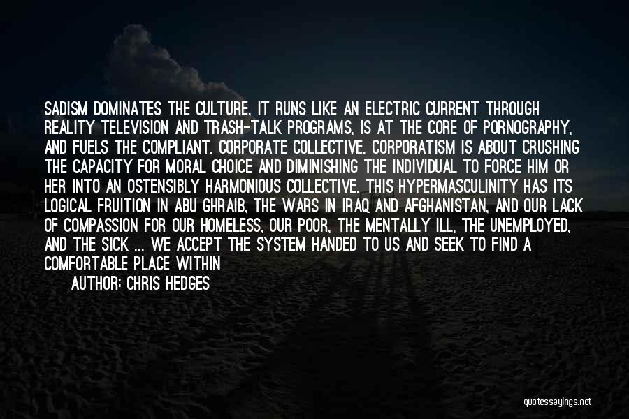 Corporate Culture Quotes By Chris Hedges
