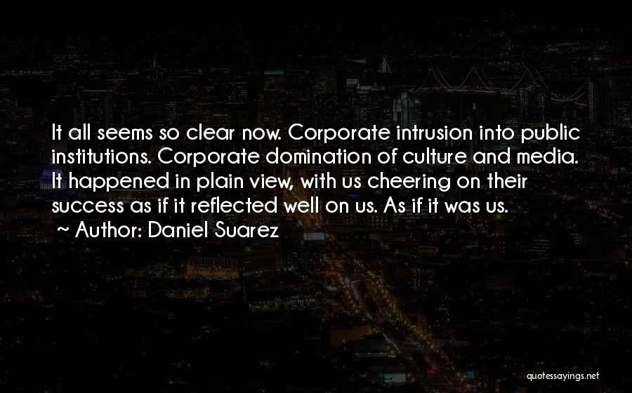 Corporate Culture Quotes By Daniel Suarez