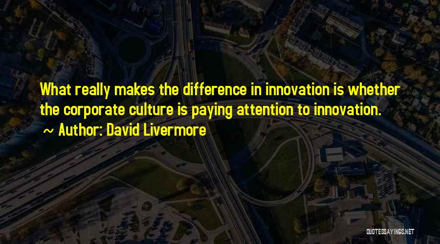 Corporate Culture Quotes By David Livermore