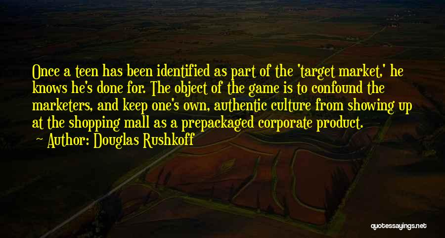 Corporate Culture Quotes By Douglas Rushkoff