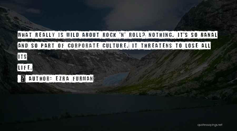 Corporate Culture Quotes By Ezra Furman