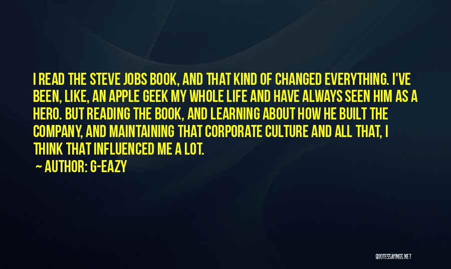Corporate Culture Quotes By G-Eazy