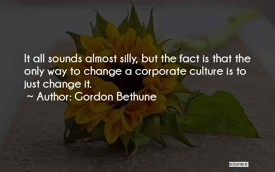 Corporate Culture Quotes By Gordon Bethune