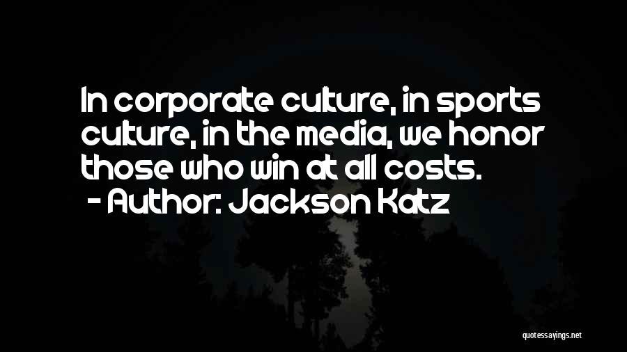 Corporate Culture Quotes By Jackson Katz