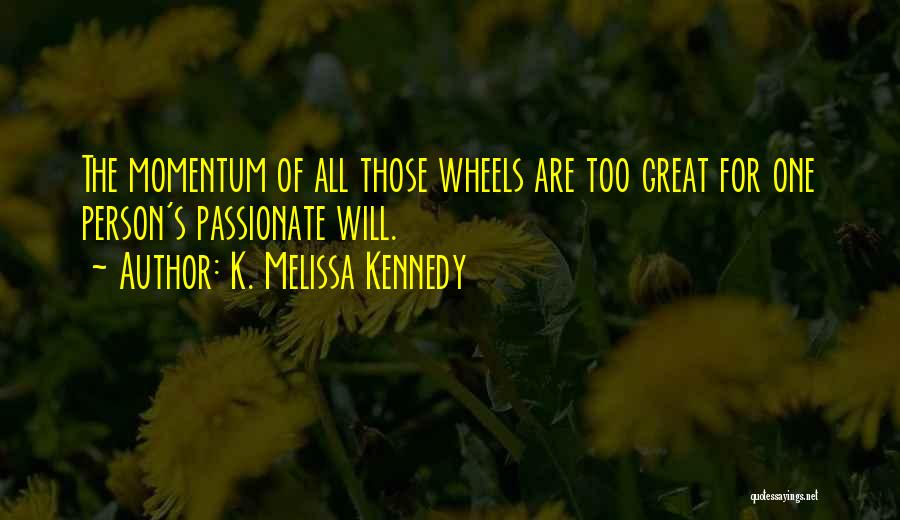 Corporate Culture Quotes By K. Melissa Kennedy