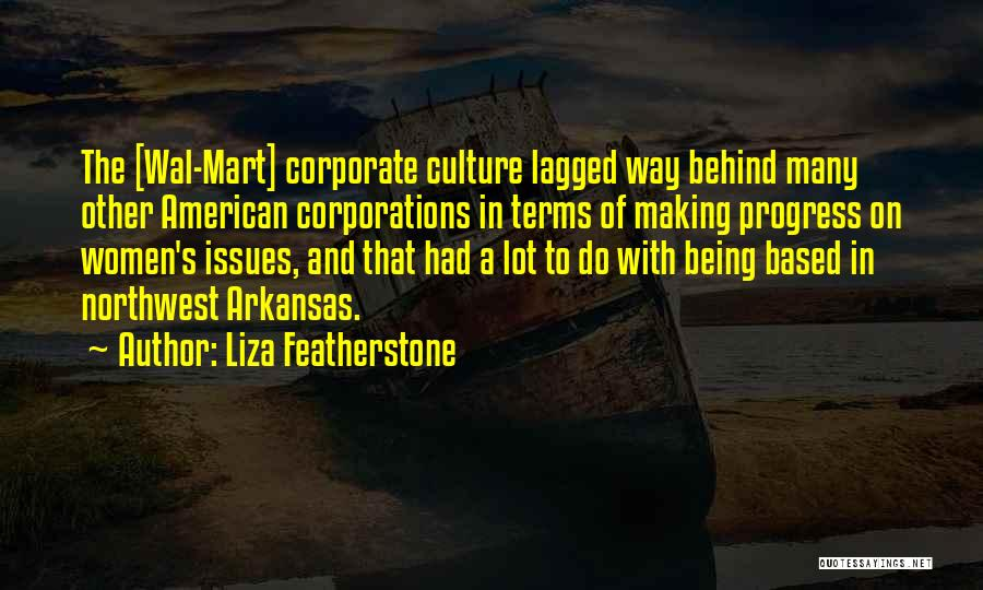 Corporate Culture Quotes By Liza Featherstone