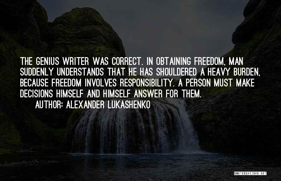 Correct Decisions Quotes By Alexander Lukashenko