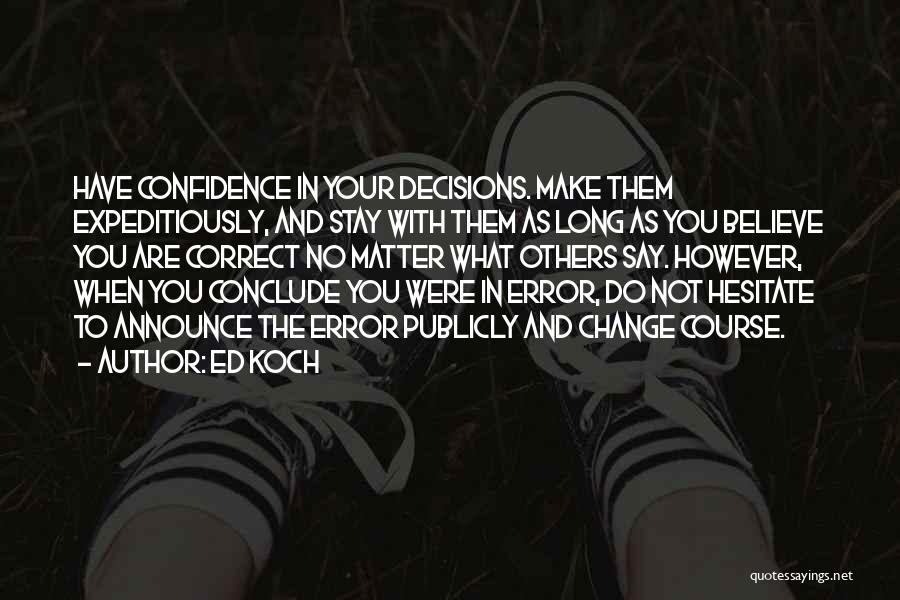 Correct Decisions Quotes By Ed Koch