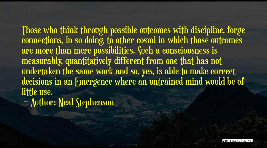 Correct Decisions Quotes By Neal Stephenson