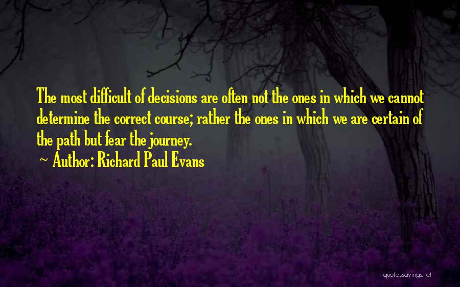 Correct Decisions Quotes By Richard Paul Evans