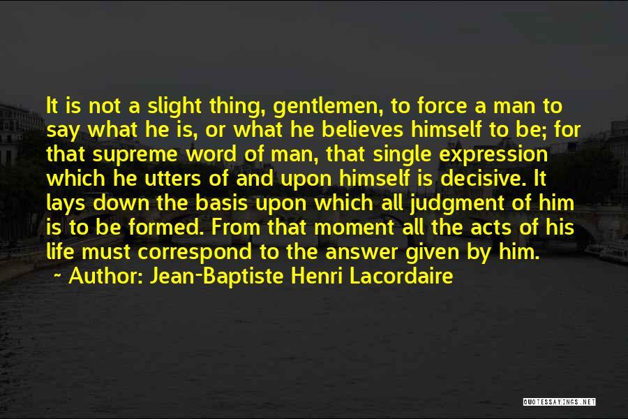 Correspond Quotes By Jean-Baptiste Henri Lacordaire