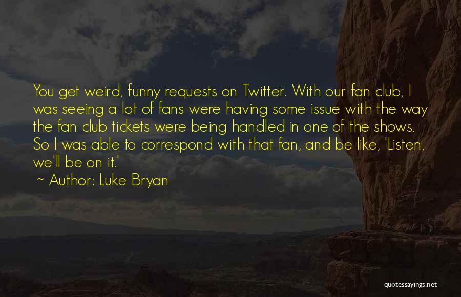 Correspond Quotes By Luke Bryan