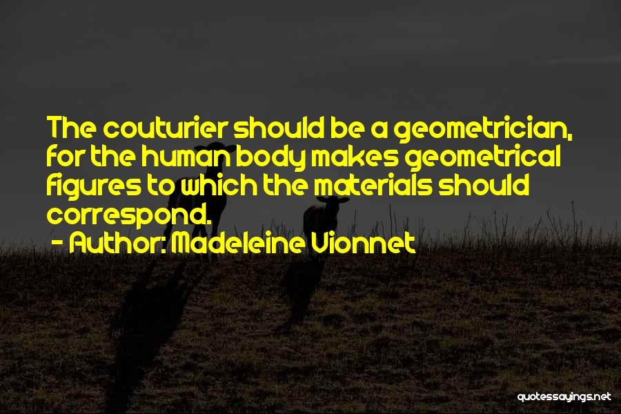 Correspond Quotes By Madeleine Vionnet