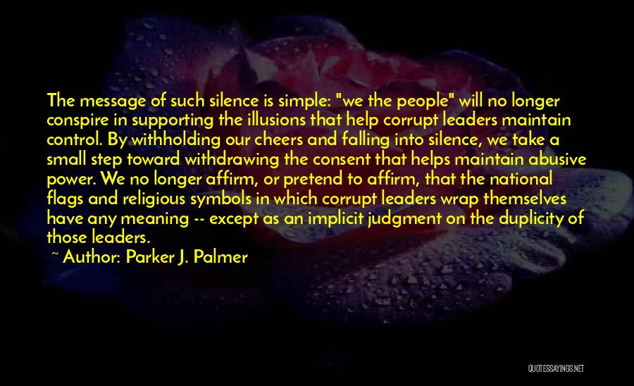 Corrupt Leaders Quotes By Parker J. Palmer