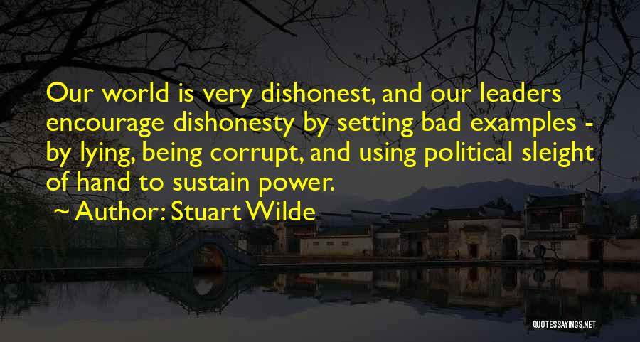 Corrupt Leaders Quotes By Stuart Wilde