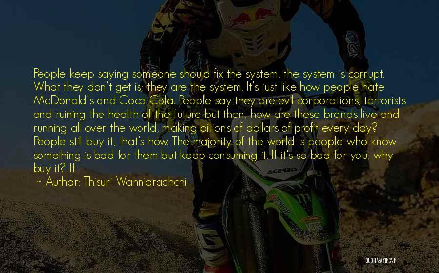 Corrupt Leaders Quotes By Thisuri Wanniarachchi