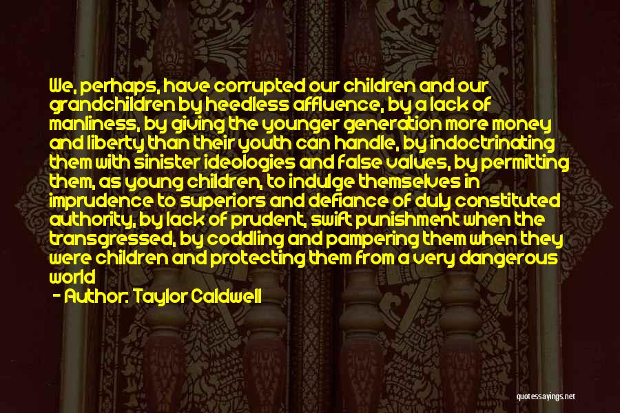 Corrupted Youth Quotes By Taylor Caldwell