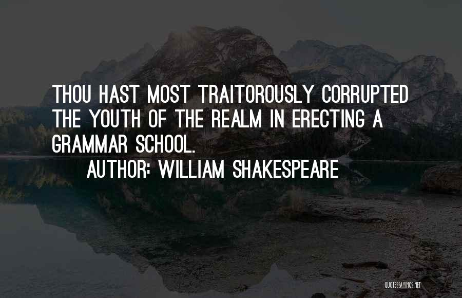Corrupted Youth Quotes By William Shakespeare