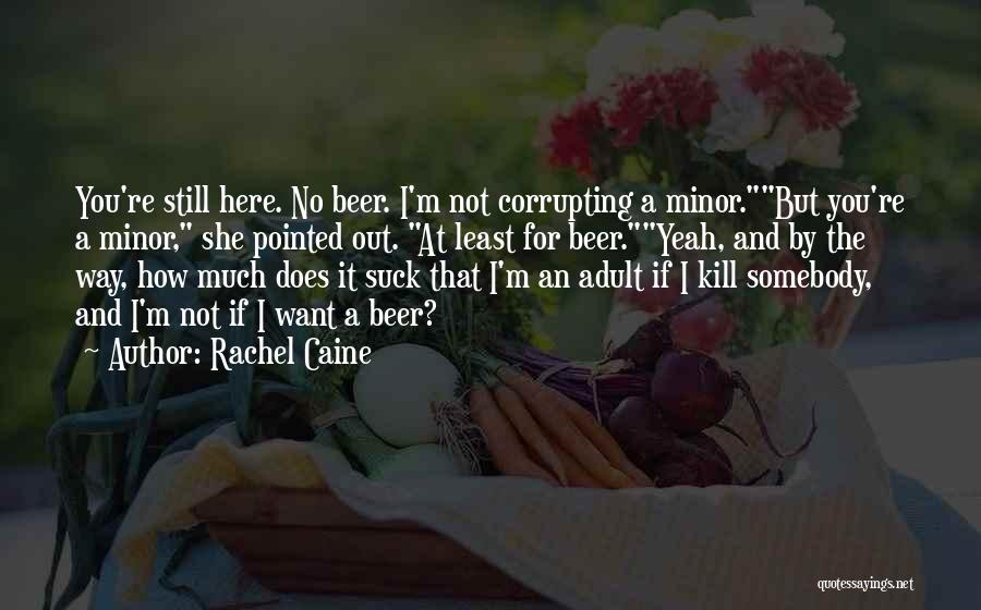 Corrupting Minor Quotes By Rachel Caine