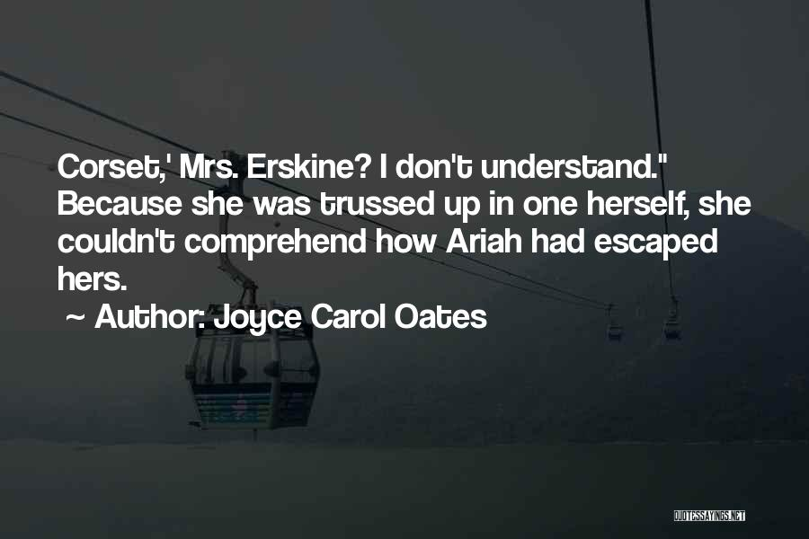 Corset Quotes By Joyce Carol Oates