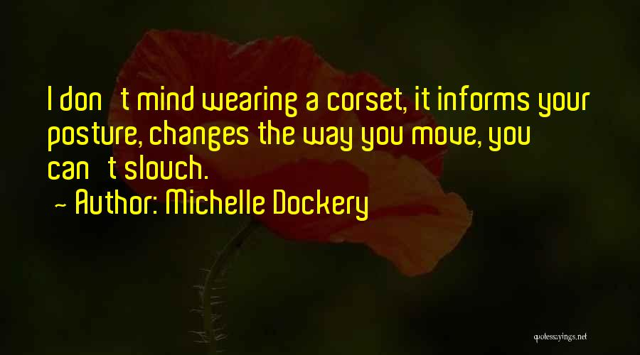 Corset Quotes By Michelle Dockery