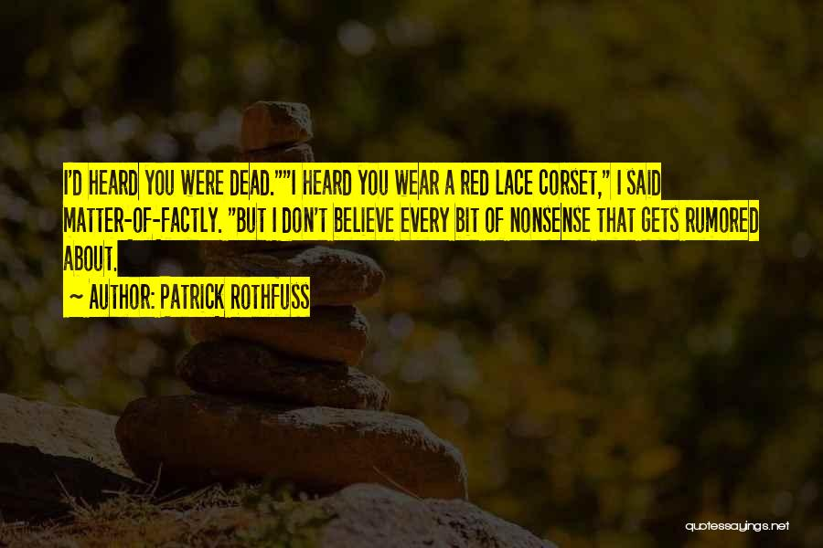 Corset Quotes By Patrick Rothfuss