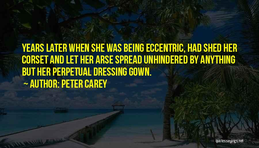Corset Quotes By Peter Carey