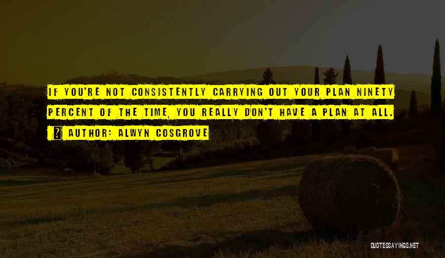 Cosgrove Quotes By Alwyn Cosgrove