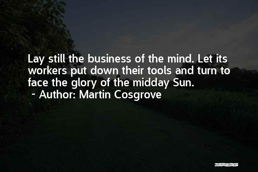 Cosgrove Quotes By Martin Cosgrove