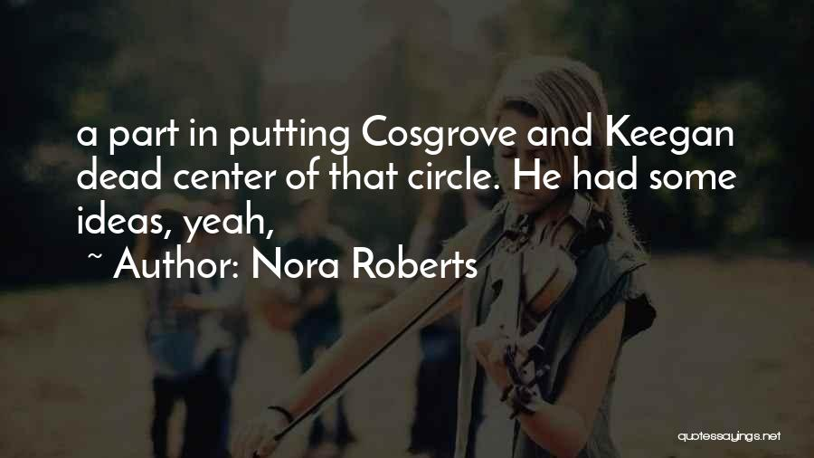 Cosgrove Quotes By Nora Roberts