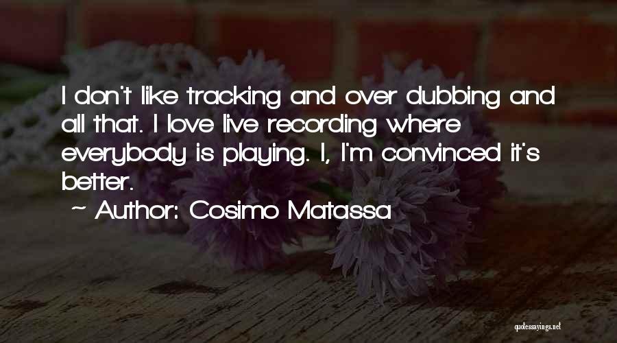 Cosimo Matassa Quotes 321010