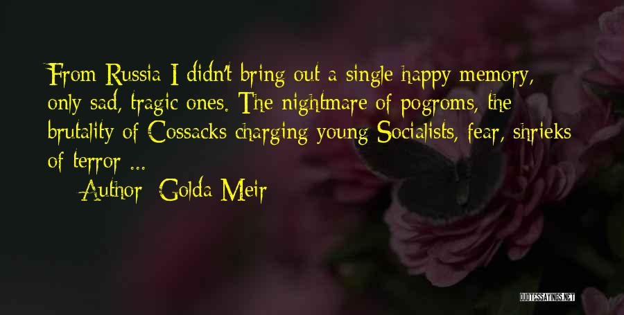 Cossacks Quotes By Golda Meir