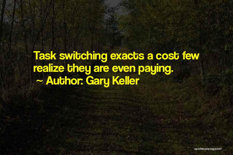 Cost Management Quotes By Gary Keller