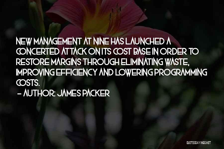Cost Management Quotes By James Packer