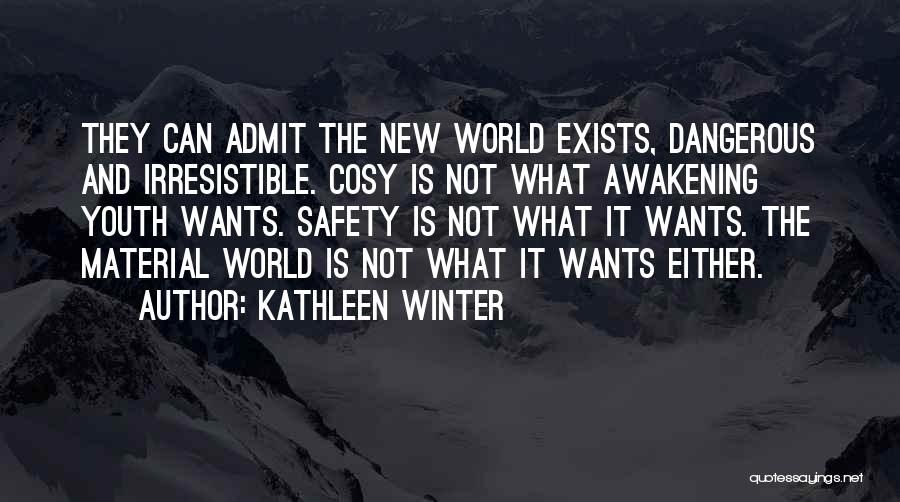 Cosy Winter Quotes By Kathleen Winter