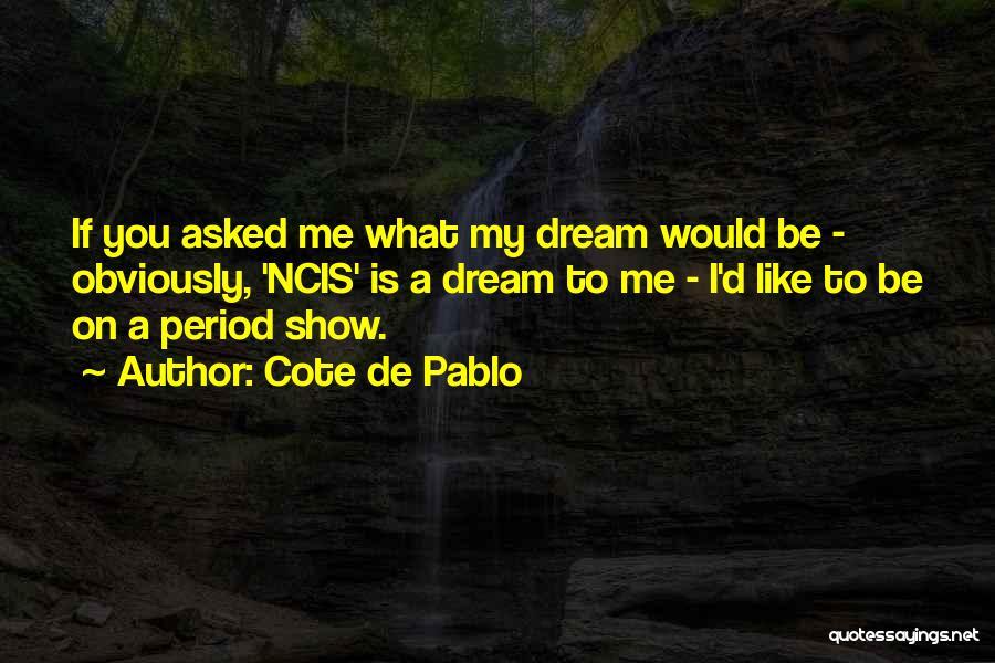 Cote De Pablo Quotes 1130447