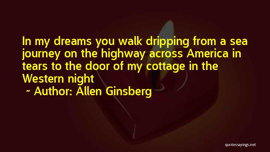 Cottage Quotes By Allen Ginsberg