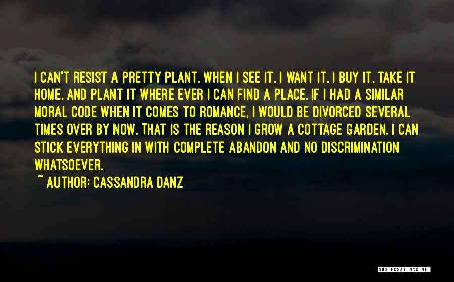 Cottage Quotes By Cassandra Danz